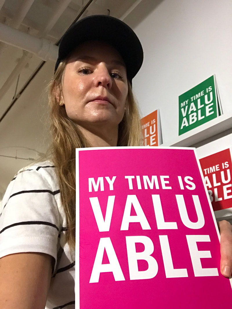 MY TIME IS VALUABLE, 2017-ONGOING BY JODY SERVON | PHOTO AND SELFIE BY ALEXANDRA HAMMOND